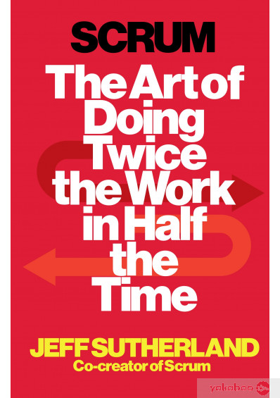 Фото - Scrum. The Art of Doing Twice the Work in Half the Time