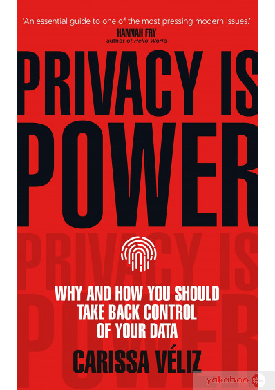 Книга «Privacy is Power. Why and How You Should Take Back Control of Your Data», автора Карисса Велиз – фото №1