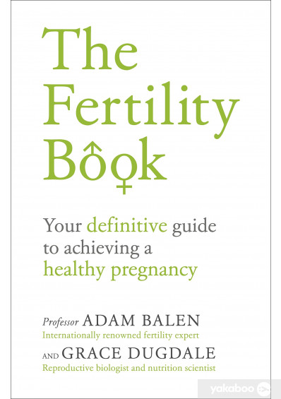Фото - The Fertility Book : Your definitive guide to achieving a healthy pregnancy