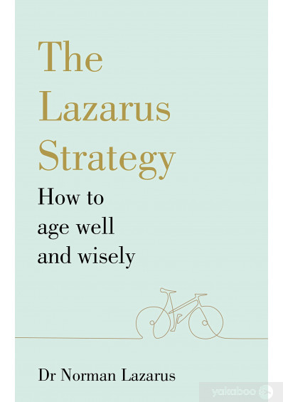 Книга «The Lazarus Strategy. How to Age Well and Wisely», автора Норман Лазарус – фото №1