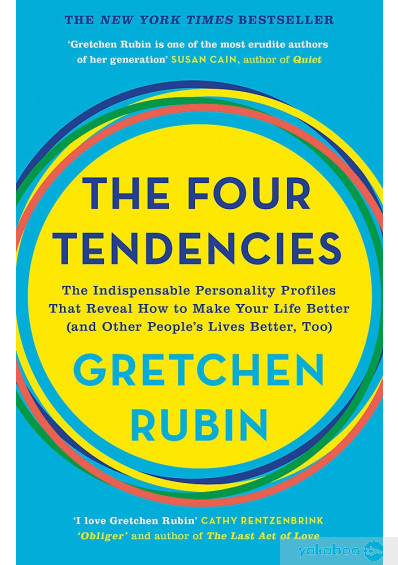 Книга «The Four Tendencies. The Indispensable Personality Profiles That Reveal How to Make Your Life Better», автора Гретхен Рубин – фото №1