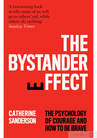Книга «The Bystander Effect. The Psychology of Courage and How to be Brave», автора Кэтрин Сандерсон – фото №1