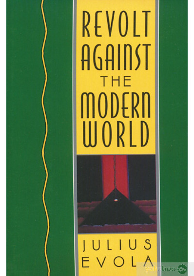 Фото - Revolt Against the Modern World: Politics, Religion, and Social Order in the Kali Yuga