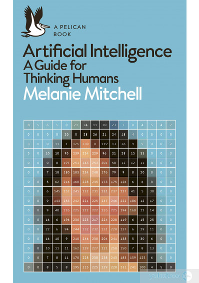 Книга «Artificial Intelligence. A Guide for Thinking Humans», автора Мелани Митчелл – фото №1