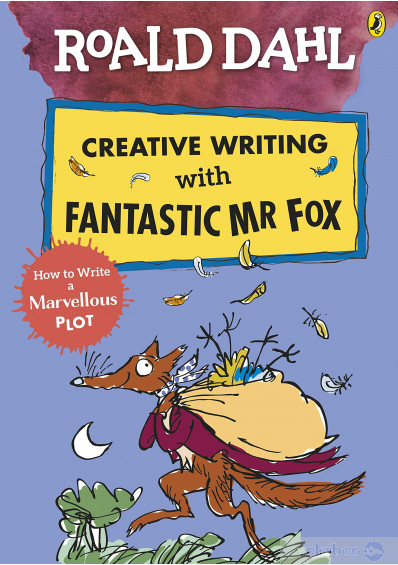 Фото - Creative Writing with Fantastic Mr Fox. How to Write a Marvellous Plot