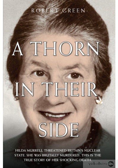 Фото - A Thorn in Their Side - Hilda Murrell Threatened Britain's Nuclear State. She Was Brutally Murdered. This is the True Story of her Shocking Death
