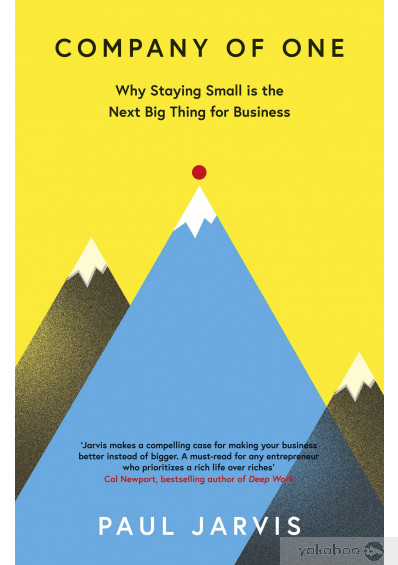 Книга «Company of One. Why Staying Small is the Next Big Thing for Business», автора Пол Джарвис – фото №1