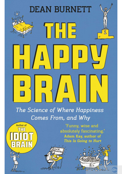 Книга «The Happy Brain. The Science of Where Happiness Comes From, and Why», автора Дин Бернетт – фото №1