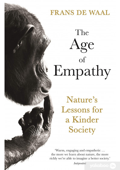 Книга «The Age of Empathy. Nature's Lessons for a Kinder Society», автора Франс де Вааль – фото №1