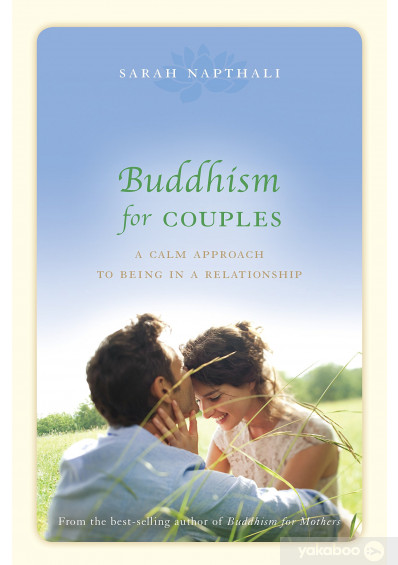 Книга «Buddhism for Couples. A Calm Approach to Being in a Relationship», автора Сара Нафтали – фото №1
