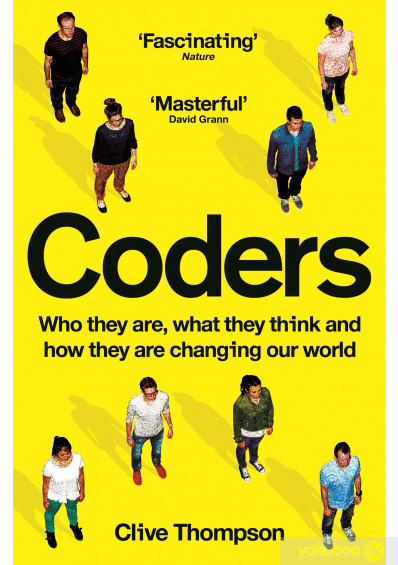 Книга «Coders: Who They Are, What They Think and How They Are Changing Our World », автора Клайв Томпсон – фото №1