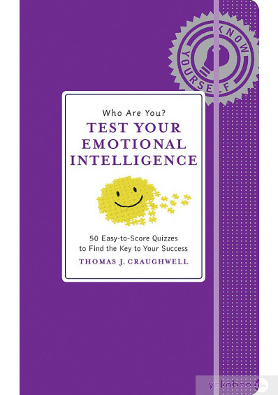 Книга «Who Are You? Test Your Emotional Intelligence», автора Томас Дж. Краугвелл – фото №1