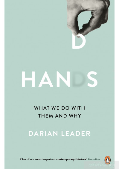 Книга «Hands: What We Do with Them and Why», автора Дарьян Лидер – фото №1