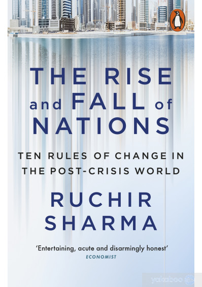 Книга «The Rise And Fall Of Nations: Ten Forces Of Change In The Post-Crisis World», автора Ручир Шарма – фото №1