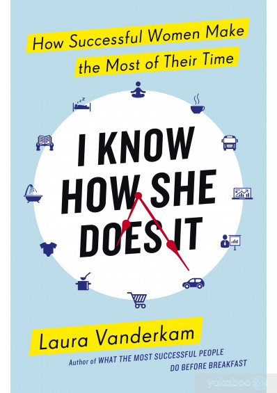 Фото - I Know How She Does It: How Successful Women Make The Most Of Their Time