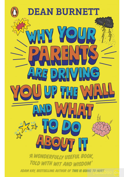 Книга «Why Your Parents Are Driving You Up the Wall and What To Do About It», автора Колин Данн – фото №1