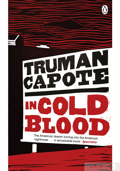 Книга «In Cold Blood: A True Account of a Multiple Murder and its Consequences», автора Трумен Капоте – фото №1