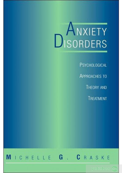 Книга «Anxiety Disorders: Psychological Approaches To Theory And Treatment», автора Мишель Краске – фото №1