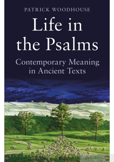 Фото - Life in the Psalms: Contemporary Meaning in Ancient Texts: The Mowbray Lent Book 2016