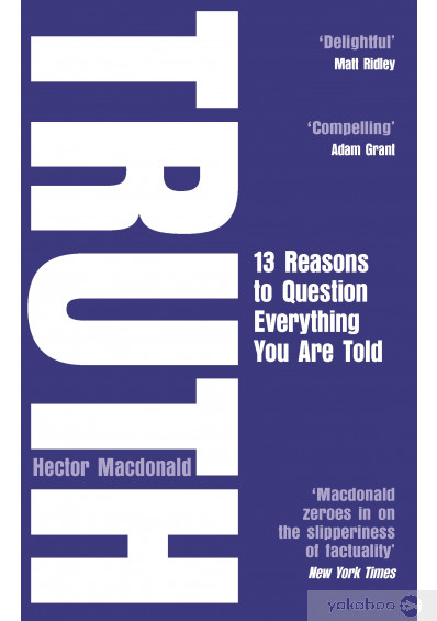 Книга «Truth: 13 Reasons To Question Everything You Are Told», автора Гектор Макдональд – фото №1