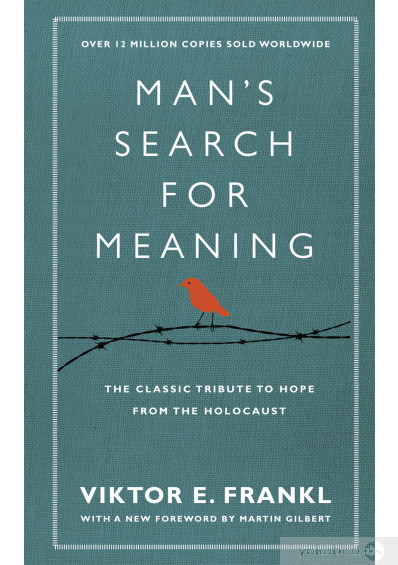 Книга «Man's Search For Meaning: The classic tribute to hope from the Holocaust (With New Material)», автора Виктор Франкл – фото №1