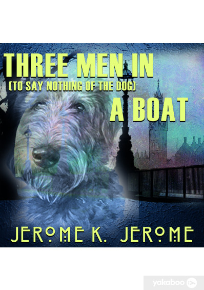 Фото - Three Men in a Boat (To Say Nothing of the Dog)