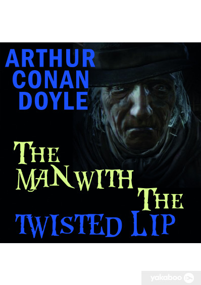 Фото - The Man with the Twisted Lip