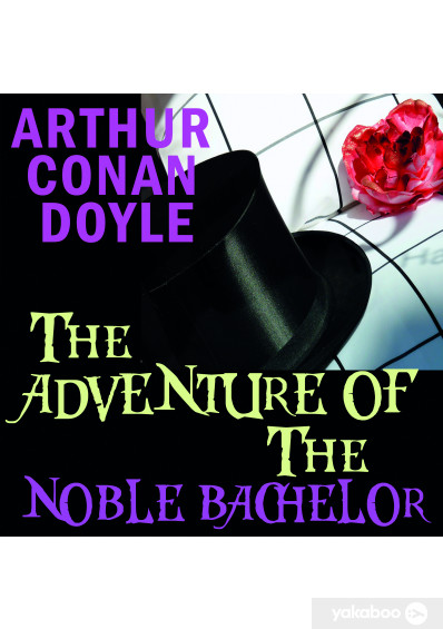 Фото - The Adventure of the Noble Bachelor