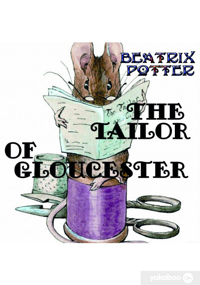 Фото - The Tailor of Gloucester