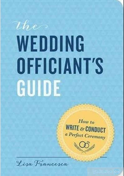 Книга «The Wedding Officiant's Guide: How to Write and Conduct a Perfect Ceremony» – фото №1