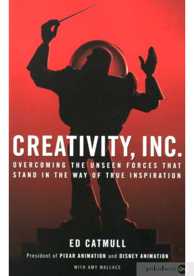 Книга «Creativity, Inc.: Overcoming the Unseen Forces That Stand in the Way of True Inspiration », автора Эд Кэтмелл – фото №1
