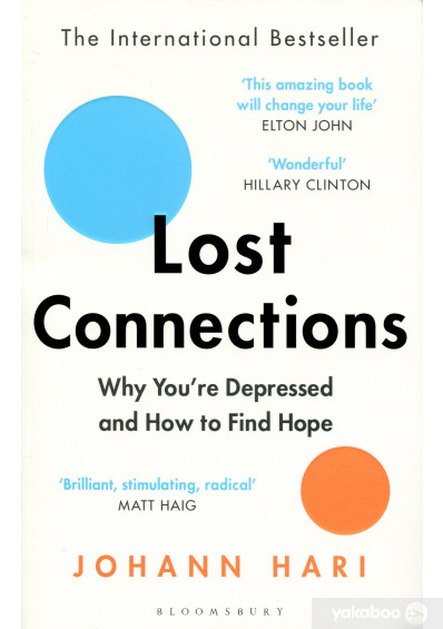 Книга «Lost Connections. Why You're Depressed and How to Find Hope», автора Иоганн Хари – фото №1