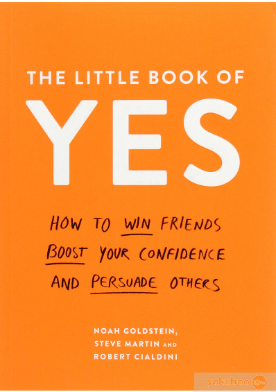 Фото - The Little Book of Yes. How to win friends, boost your confidence and persuade others