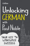 Unlocking German with Paul Noble: Your key to language success with the bestselling language coach. German Edition