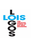 Lois Logos: How to Brand with Big Idea Logos