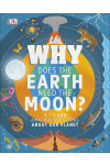 Why Does the Earth Need the Moon? With 200 Amazing Questions About Our Planet
