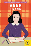 The Extraordinary Life of Anne Frank