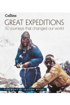 Купити - Книжки - Great Expeditions. 50 Journeys that changed our world