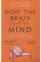 Купити - Книжки - How The Brain Lost Its Mind. Sex, Hysteria and the Riddle of Mental Illness
