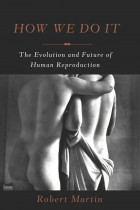 Купити - Книжки - How We Do It: The Evolution and Future of Human Reproduction