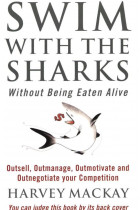 Купити - Книжки - Swim With The Sharks Without Being Eaten Alive.Outsell, Outmanage, Outmotivate and Outnegotiate your Competition