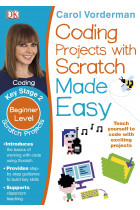 Купити - Книжки - Coding Projects with Scratch Made Easy. Key Stage 2. Beginner Level