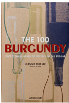 Купить - Книги - The 100 Burgundy. Exceptional Wines to Build a Dream Cellar