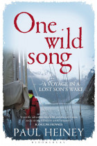 Купити - Книжки - One Wild Song: A Voyage in a Lost Son's Wake