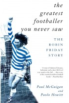 Купить - Книги - The Greatest Footballer You Never Saw