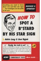 Купить - Книги - How To Spot A Bastard By His Star Sign