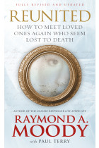 Купити - Книжки - Reunited : How to meet loved ones again who seem lost to death