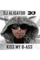 Купить - Поп - DJ Aligator: Kiss My B-Ass