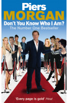 Купити - Книжки - Don't You Know Who I Am?: Insider Diaries of Fame, Power and Naked Ambition