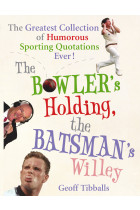 Купити - Книжки - The Bowler's Holding, the Batsman's Willey. The Greatest Collection of Humorous Sporting Quotations Ever!